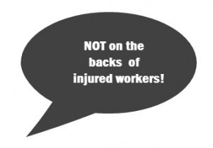 quote not on the backs of injured workers