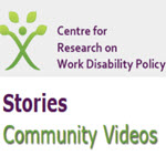 Centre for Research on Work Disability Policy video stories