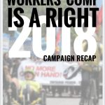 Workers Comp Is A Right campaign 2018 recap report cover